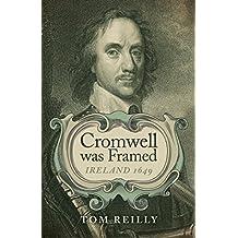 Cromwell was Framed: Ireland 1649