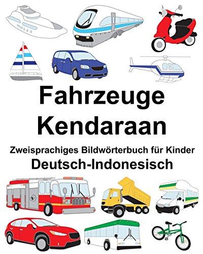 Deutsch-Indonesisch Fahrzeuge/Kendaraan Zweisprachiges Bildwörterbuch für Kinder (FreeBilingualBooks.com)