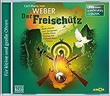 Der Freischütz: Oper erzählt als Hörspiel mit Musik