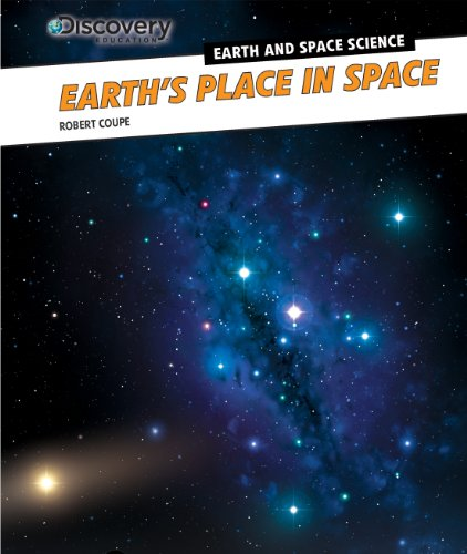 Earth's Place in Space (Discovery Education: Earth and Space Science)