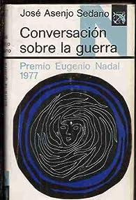 Conversación sobre la guerra par José Asenjo Sedano