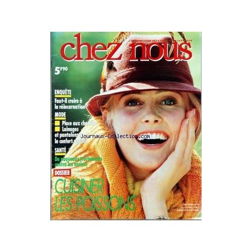CHEZ NOUS [No 40] - FAUT-IL CROIRE A LA REINCARNATION - MODE - SANTE - LES VARICES - CUISINER LES POISSONS