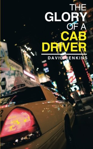 The Glory of a Cab Driver by David Jenkins (2014-06-19)