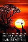 Aventures de trois Russes et de trois Anglais dans l'Afrique australe: un roman d'aventures de Jules Verne  sur trois savants russes et trois ... un arc de méridien dans l'Afrique australe par Verne