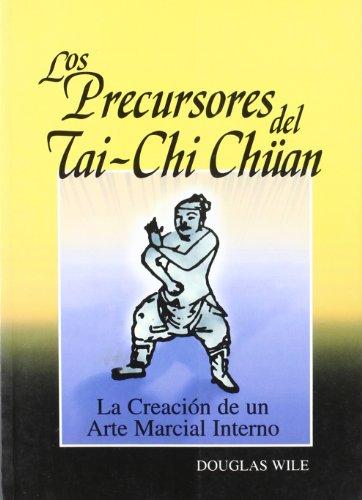 Precursores del tai-chi chuan, los por Douglas Wile