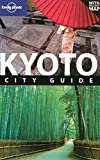 Kyoto City Guide (LONELY PLANET KYOTO) - Chris Rowthorn