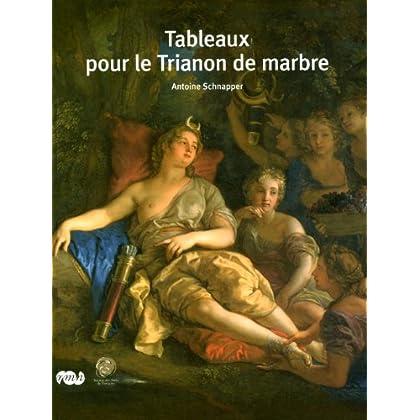 Tableaux pour le trianon de marbre