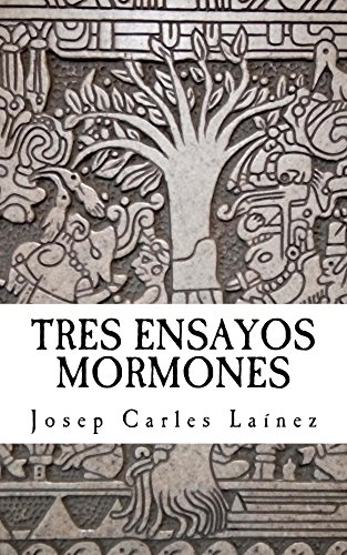 Tres ensayos mormones (Obra mormona nº 1) por Josep Carles Lainez