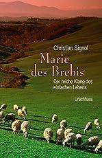 Marie des Brebis: Der reiche Klang des einfachen Lebens. Eine Biografie
