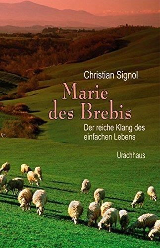 Buchseite und Rezensionen zu 'Marie des Brebis: Der reiche Klang des einfachen Lebens. Eine Biografie' von Christian Signol