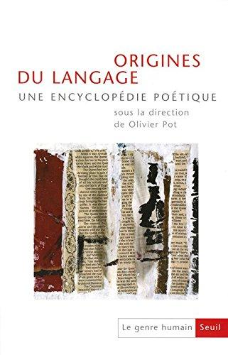 Le Genre humain n° 45-46, Origines du langage. Une encyclopédie poétique (45)