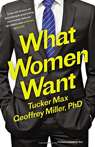 What Women Want por Tucker Max