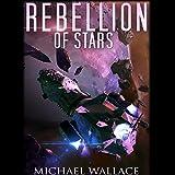 Rebellion of Stars: Starship Blackbeard, Book 4