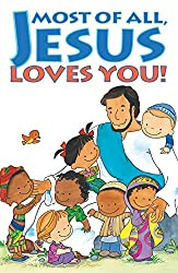 Most of All, Jesus Loves You! (Pack of 25) (Proclaiming the Gospel)