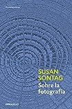 Susan Sontag  – Sobre la fotografía