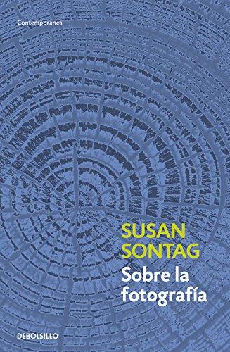 Sobre la fotografía (CONTEMPORANEA) por Susan Sontag