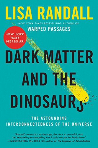Dark Matter and the Dinosaurs: The Astounding Interconnectedness of the Universe (English Edition)