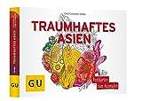 Traumhaftes Asien: Postkartenbuch zum Ausmalen (GU Kreativ Non Book Spezial) -