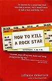 How to Kill a Rock Star by Tiffanie DeBartolo (2005-09-01)
