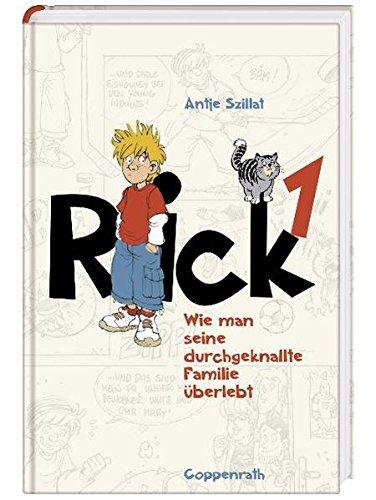 Rick (Bd. 1) - Wie man seine durchgeknallte Familie überlebt (Kinder- und Jugendliteratur)