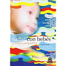 Nadar Con Bebes Y Ninos Pequenos/ Swiming With Babies And Young Childrens