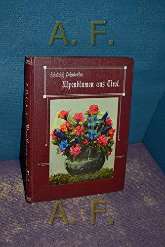 Alpenblumen aus Tirol. Ferienbilder.