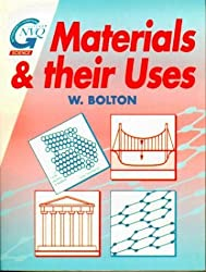 Materials and Their Uses (Butterworth-Heinemann GNVQ science) by W. Bolton (1996-02-01)