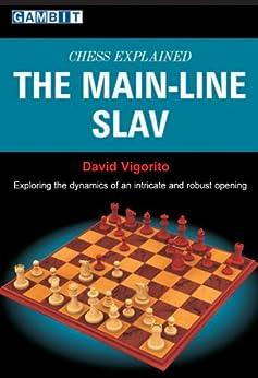 Chess Explained: The Main-Line Slav (English Edition) von [Vigorito, David]
