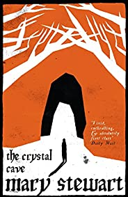 The Crystal Cave: The spellbinding story of Merlin (Arthurian Saga Book 1) (English Edition)