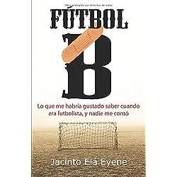 Fútbol B: Lo que me habría gustado saber cuando era futbolista, y nadie me contó