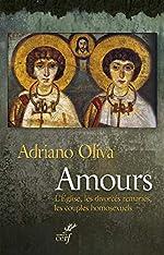 Amours - L'Eglise, les divorcés remariés, les couples homosexuels de Adriano Oliva
