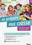 Je prépare ma classe de Toute Petite Section et Petite Section Cycle 1 - Plus de 70 séances prêtes à l'emploi pour TPS/PS