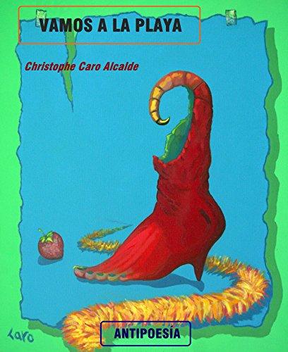 VAMOS A LA PLAYA: ANTIPOESÍA Vol.35 (TIEMPO DE CAMBIO) por CHRISTOPHE CARO ALCALDE