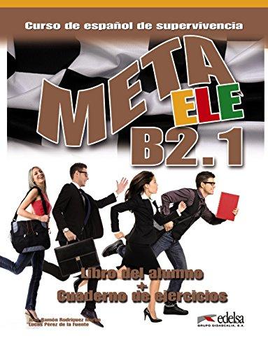 Meta ELE. B2.1. Alumno-Ejercicios. Per le Scuolr superiori. Con espansione online