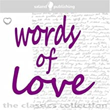 Words of Love: Poetry, Prose and Readings Which Speak of Love Set Against Beautiful Music