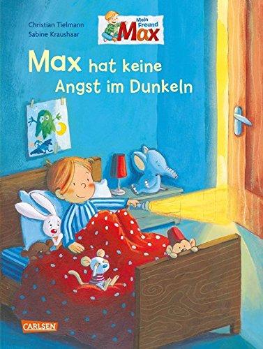 Max hat keine Angst im Dunkeln (Max-Bilderbücher)