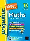 Maths Tle S spécifique & spécialité - Cours, méthodes et exercices de type bac (terminale S)