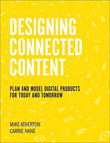 Designing Future-Friendly Content: Plan and Model Digital Products for Today and Tomorrow (Voices That Matter) por Carrie Hane