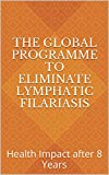 BackgroundIn its first 8 years, the Global Programme to Eliminate Lymphatic Filariasis (GPELF) achieved an unprecedentedly rapid scale-up: >1.9 billion treatments with anti-filarial drugs (albendazole, ivermectin, and diethylcarbamazine) were prov...