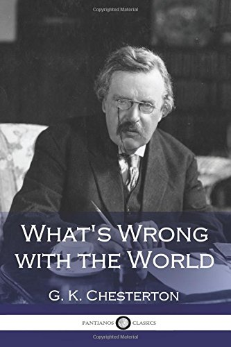 What's Wrong with the World por G. K. Chesterton