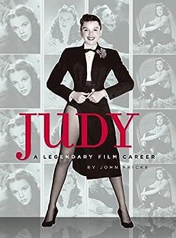 Judy: A Legendary Film Career by [Fricke, John]