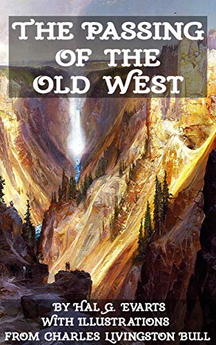 The Passing of the Old West (Illustrated) (English Edition) (Scout Herd)