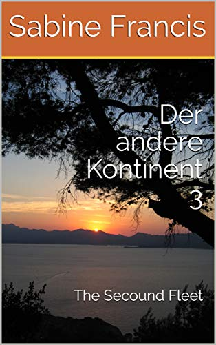 Der andere Kontinent 3: The Secound Fleet (Trilogie)