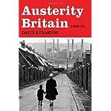 Austerity Britain, 1945-1951 by David Kynaston (2008-05-13)