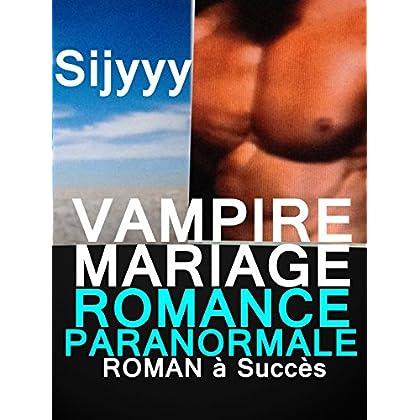 VAMPIRE MARIAGE : ROMANCE PARANORMAL: LIVRE PARANORMAL à NE PAS LOUPER : ROMANCE VAMPIRE (-18)!