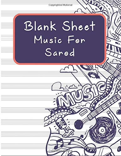 Blank Sheet Music For Sarod: Music Manuscript Paper, Clefs Notebook,(8.5 x 11 IN) 120 Pages,110 full staved sheet, music sketchbook, Composition Books ... | gifts Standard for students / Professionals