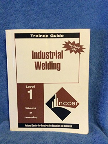 Welding Level One Trainee Guide 1999 Revision, Perfect Bound: Trainee Guide Level 1