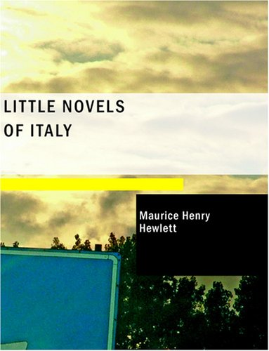 Little Novels of Italy: Madonna of the Peach-Tree; Ippolita in the Hills; The Duchess of Nona; Messer Cino and the Live Coal; The Judgment of Borso