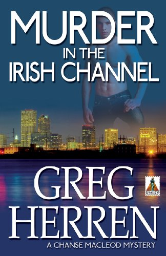 Murder in the Irish Channel (Chanse MacLeod Mysteries Book 6) (English Edition) Irish Channel