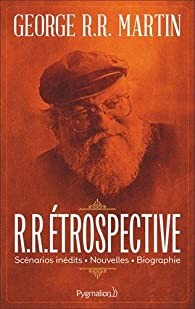 R.R.étrospective par George R.R. Martin
